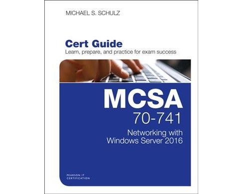Mcsa 70-741 Cert Guide : Networking With Windows Server 2016 (Hardcover) (Michael S. Schulz) - image 1 of 1