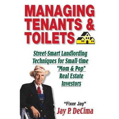 Managing Tenants & Toilets - by  Jay P Decima (Paperback)