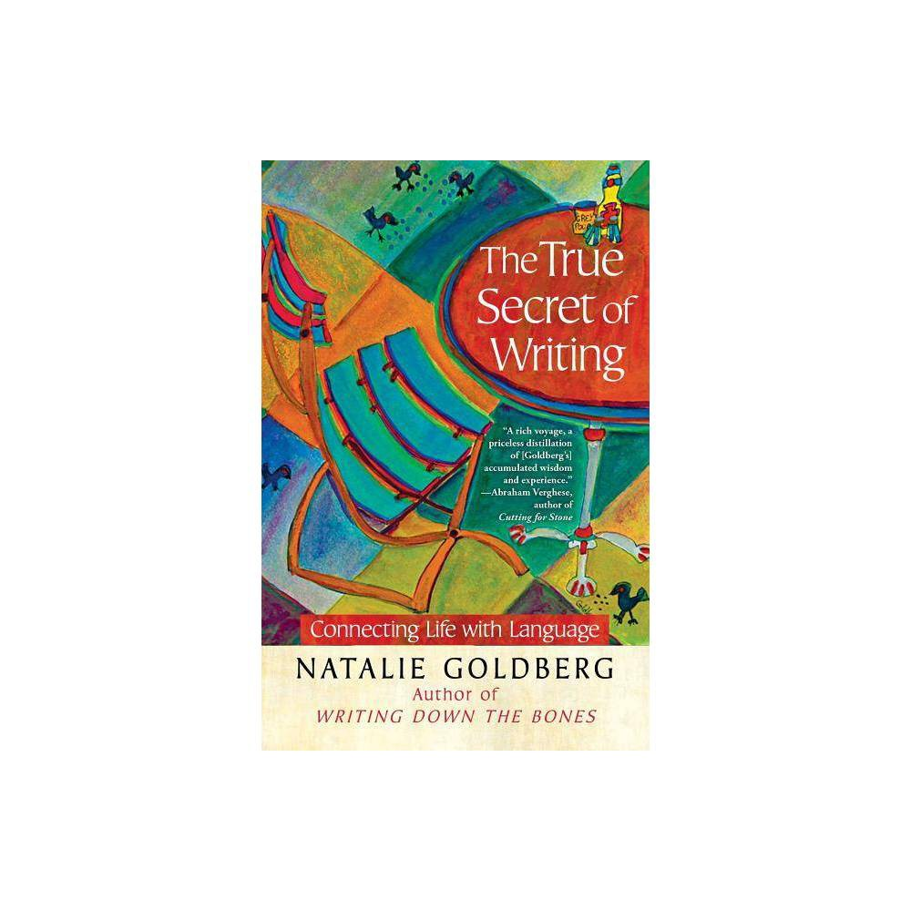 The True Secret Of Writing By Natalie Goldberg Paperback