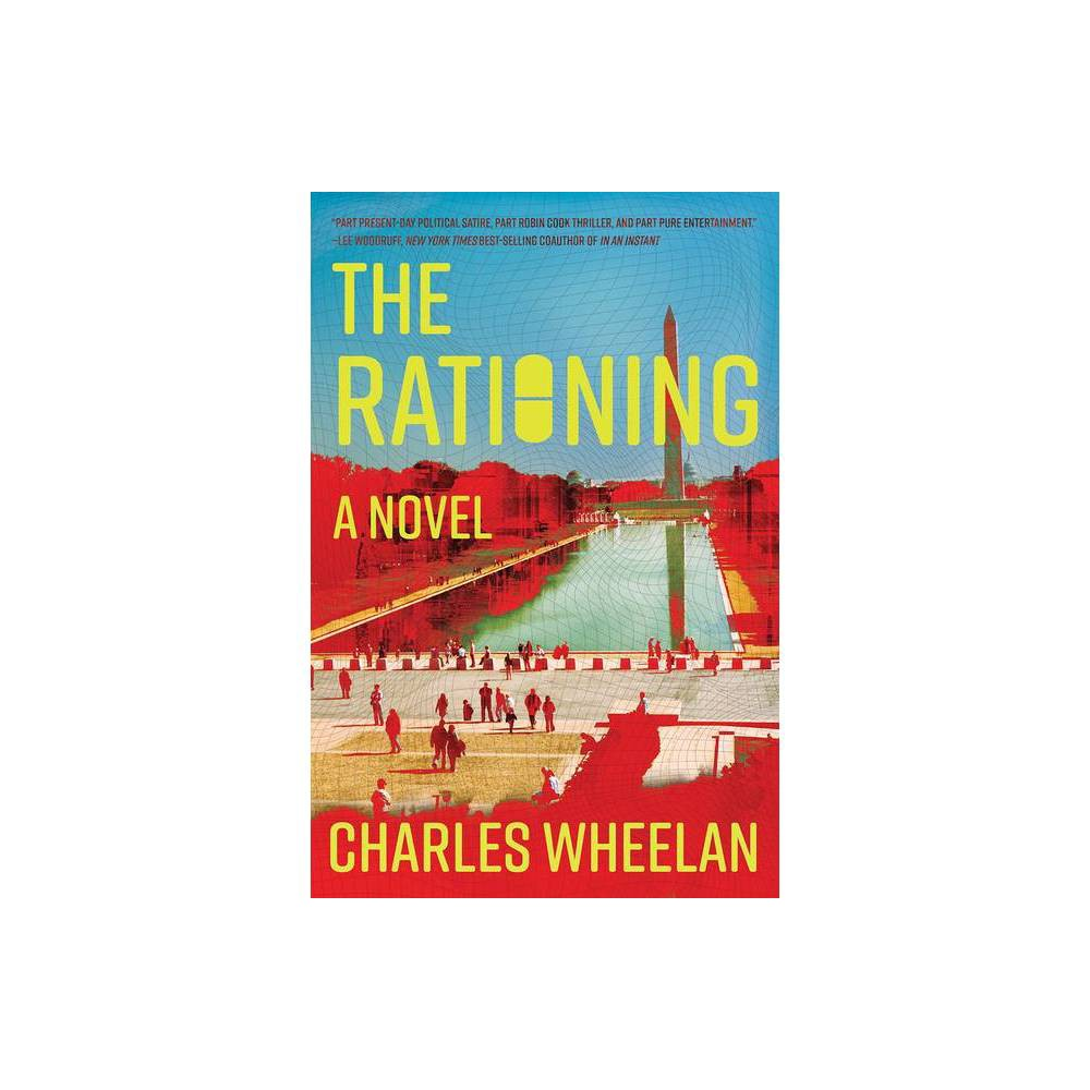 The Rationing By Charles Wheelan Paperback