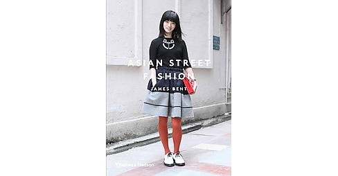 Asian Street Fashion (Paperback) (James Bent) - image 1 of 1