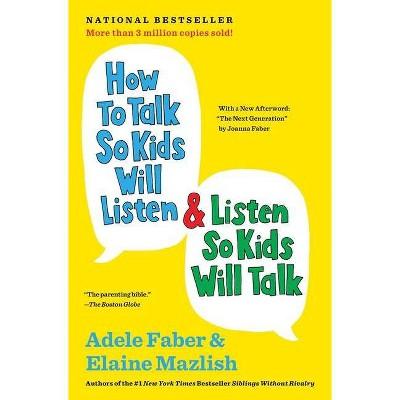 How to Talk So Kids Will Listen & Listen So Kids Will Talk - 30th Edition by Adele Faber & Elaine Mazlish (Paperback)