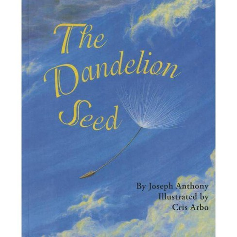 The Dandelion Seed - by  Joseph A Anthony (Hardcover) - image 1 of 1