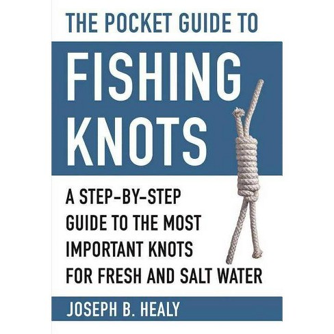 The Pocket Guide to Fishing Knots - (Skyhorse Pocket Guides) by  Joseph B Healy (Paperback) - image 1 of 1