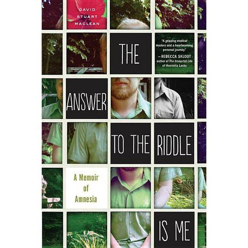 The Answer to the Riddle Is Me - by  David Stuart MacLean (Paperback) - image 1 of 1