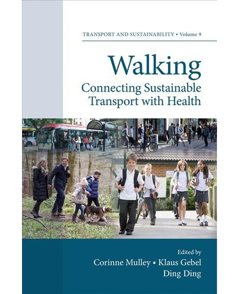 Walking : Connecting Sustainable Transport With Health (Hardcover) - image 1 of 1