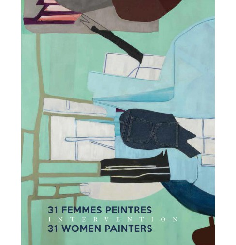 Intervention : 31 Women Painters / 31 Femmes Peintres -  Bilingual by Harold Klunder (Paperback) - image 1 of 1