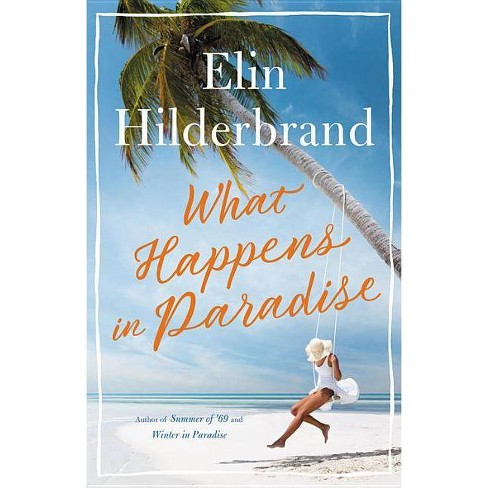 What Happens in Paradise - by  Elin Hilderbrand (Hardcover) - image 1 of 1