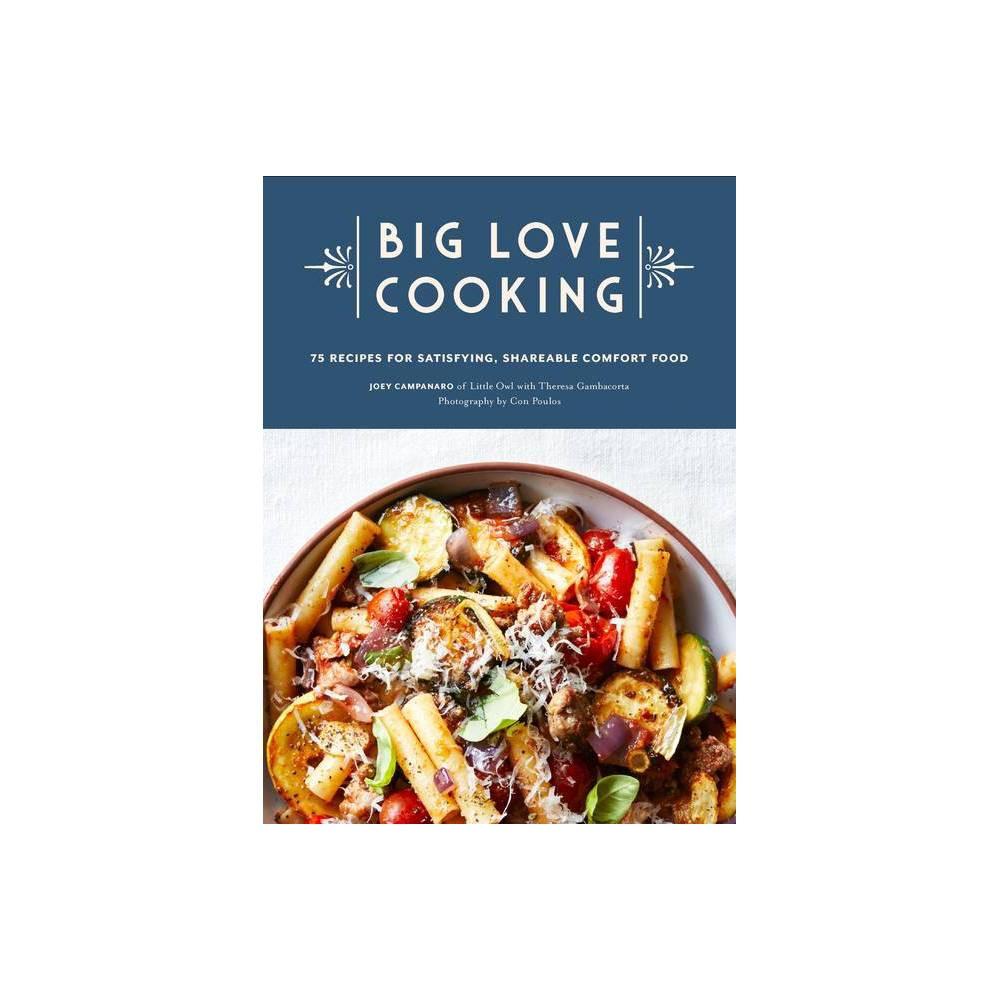 Big Love Cooking By Joey Campanaro Hardcover