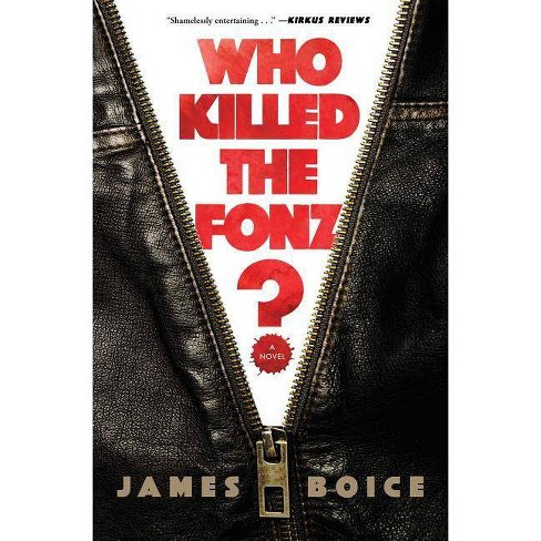 Who Killed the Fonz? - by  James Boice (Paperback) - image 1 of 1