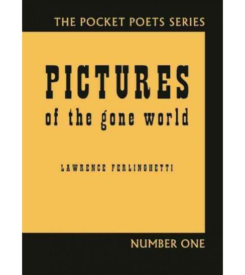 Pictures of the Gone World (Anniversary) (Hardcover) (Lawrence Ferlinghetti) - image 1 of 1