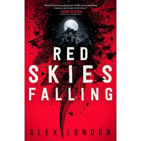 Red Skies Falling - (Skybound Saga) by  Alex London (Hardcover) - image 1 of 1