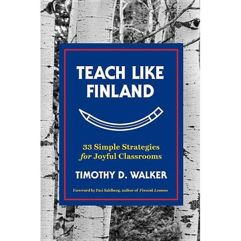 Teach Like Finland - by  Timothy D Walker (Hardcover) - image 1 of 1