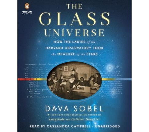 Glass Universe : How the Ladies of the Harvard Observatory Took the Measure of the Stars (CD/Spoken - image 1 of 1