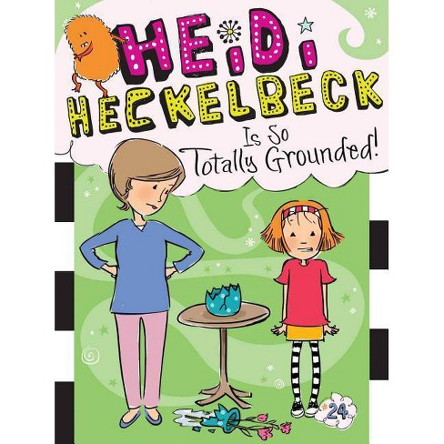 Heidi Heckelbeck Is So Totally Grounded!, Volume 24 - by  Wanda Coven (Hardcover) - image 1 of 1
