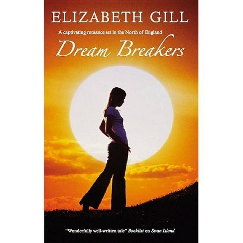 Dream Breakers - by  Elizabeth Gill (Hardcover) - image 1 of 1