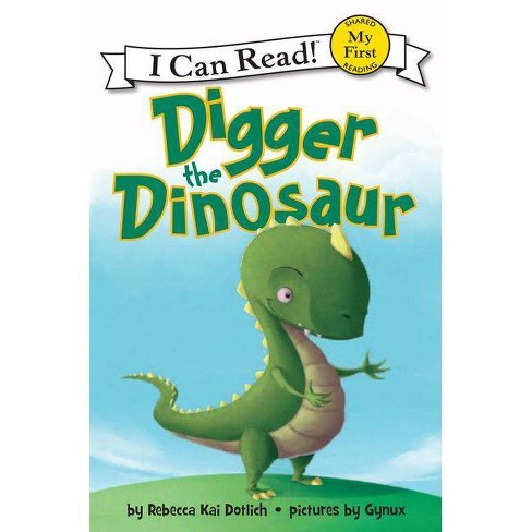 Digger the Dinosaur (Paperback) by Rebecca Kai Dotlich - image 1 of 1