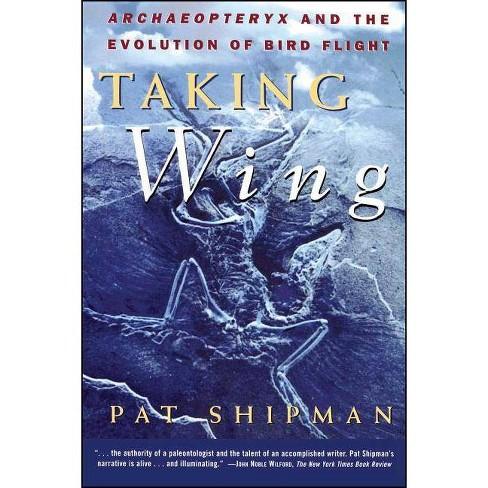 Taking Wing - by  Pat Shipman (Paperback) - image 1 of 1