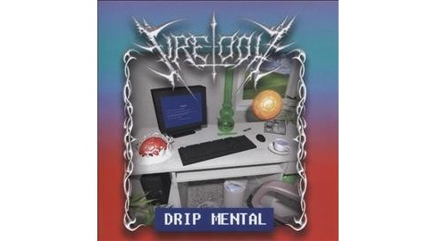 Fire-toolz - Drip Mental (CD) - image 1 of 1