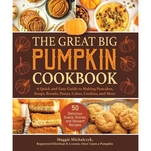 The Great Big Pumpkin Cookbook - by  Michalczyk Maggie (Hardcover) - image 1 of 1