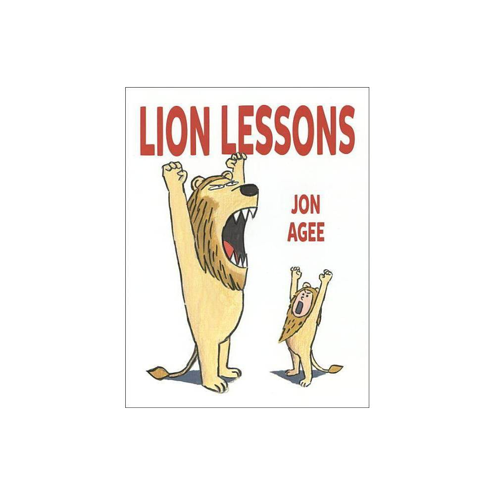 Lion Lessons By Jon Agee Hardcover
