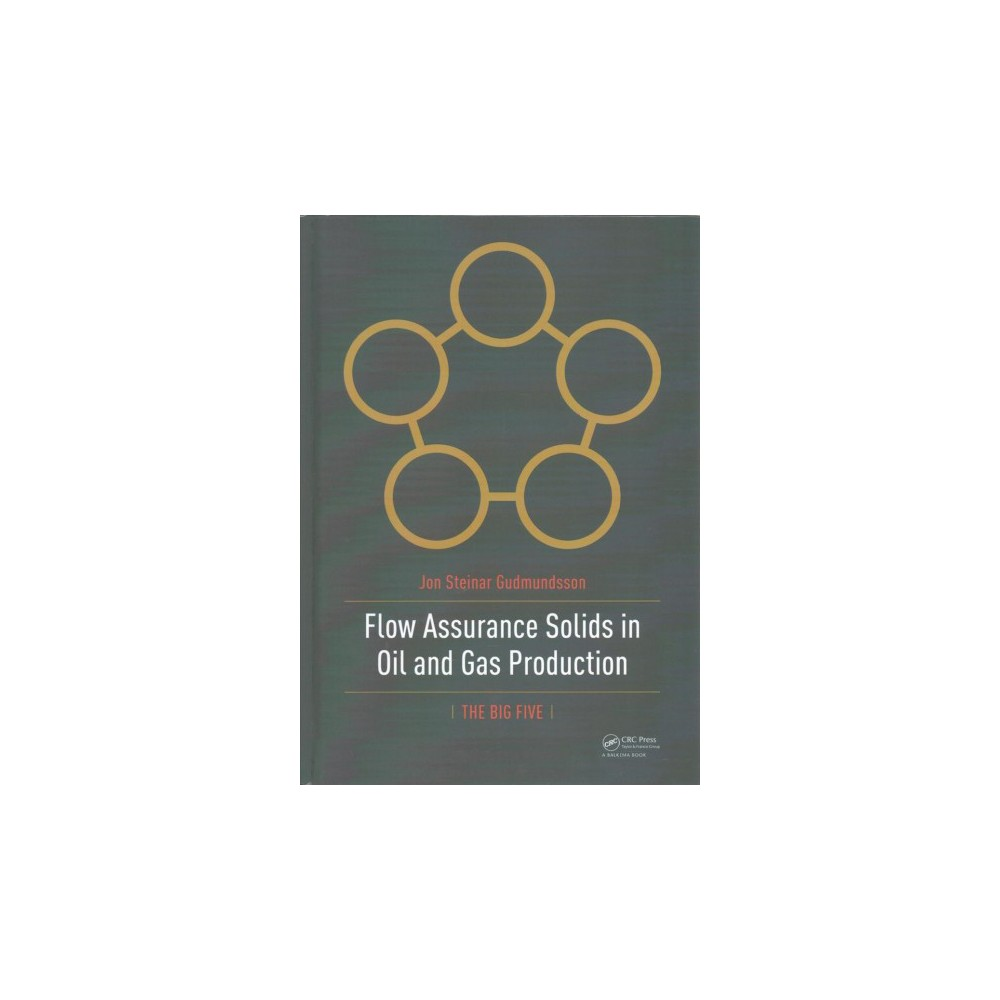 Flow Assurance Solids in Oil and Gas Production - by Jon Steinar Gudmundsson (Hardcover)