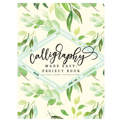 Calligraphy Made Easy: Project Book - Piccadilly