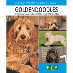 Goldendoodles - (Barron's Complete Pet Owner's Manuals (Paperback)) 2 Edition by  Edie MacKenzie
