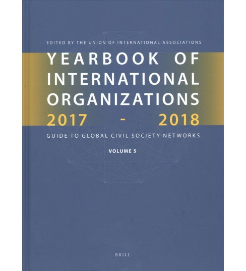 Yearbook of International Organizations 2017-2018 : Guide to Global Civil Society Newtorks: Statistics, - image 1 of 1