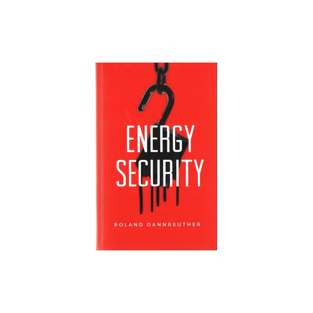 Energy Security - by Roland Dannreuther (Hardcover)