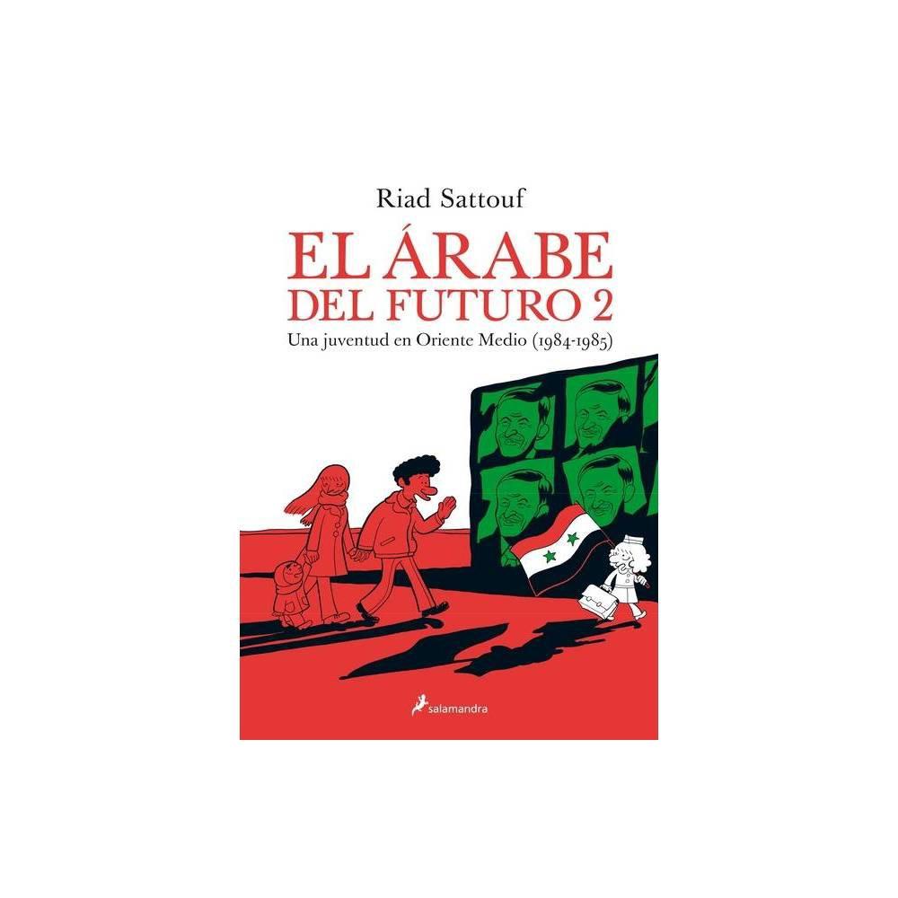 El Rabe Del Futuro Una Juventud En Oriente Medio 1984 1985 The Arab Of The Future A Childhood In The Middle East 1984 1985 A Graphic Memoir