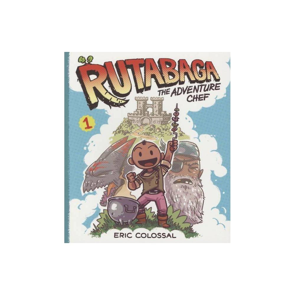 Rutabaga The Adventure Chef By Eric Colossal Paperback