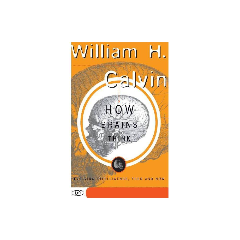 How Brains Think Science Masters Series By William H Calvin Paperback