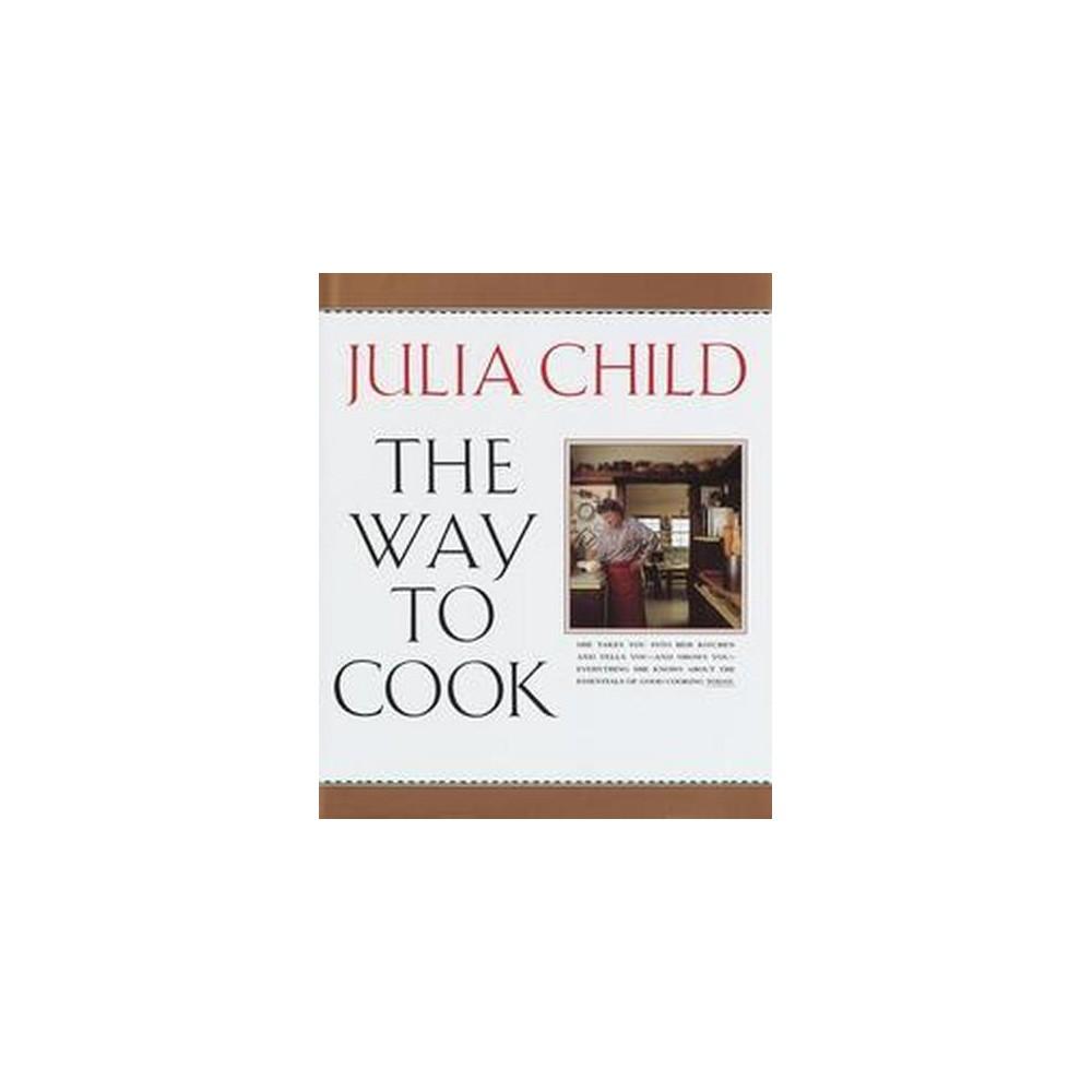Way to Cook (Hardcover) (Julia Child & Brian Leatart & Jim Scherer)