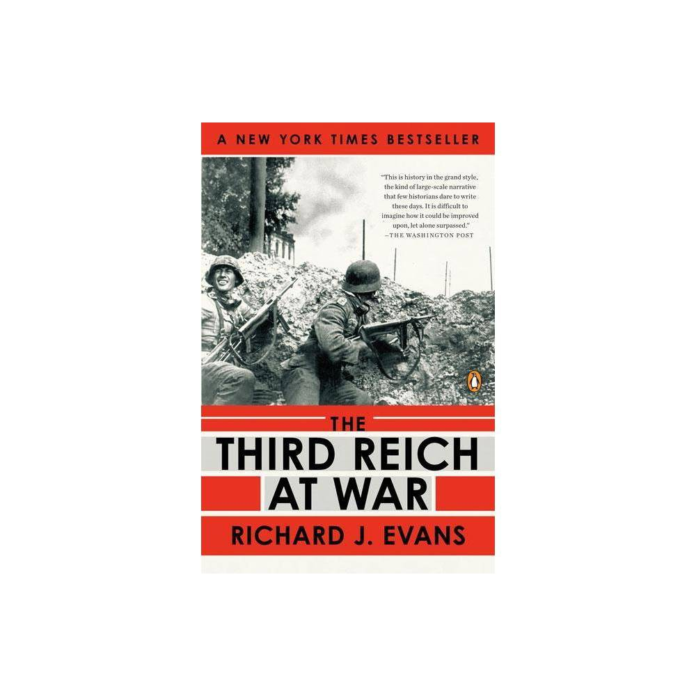 The Third Reich At War 1939 1945 History Of The Third Reich By Richard J Evans Paperback
