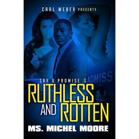 Ruthless and Rotten ( Say U Promise) (Paperback) by Michael Moore - image 1 of 1
