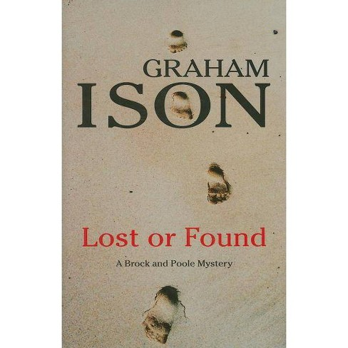 Lost or Found - (Brock and Poole Mysteries) by  Graham Ison (Hardcover) - image 1 of 1