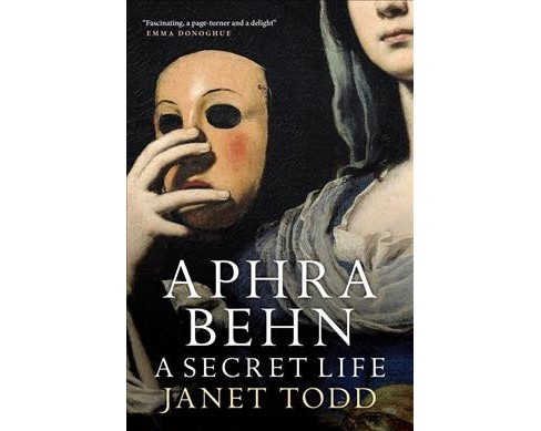 Aphra Behn : A Secret Life -  Reprint by Janet Todd (Paperback) - image 1 of 1