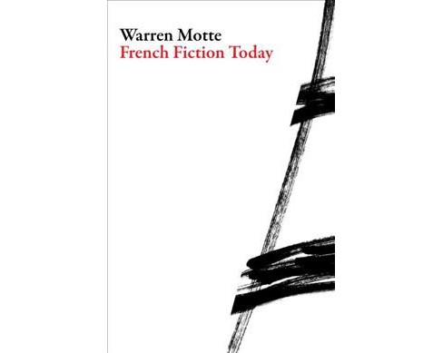 French Fiction Today (Paperback) (Warren Motte) - image 1 of 1