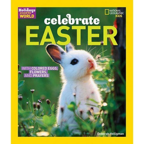 Celebrate Easter - (Holidays Around the World (Hardcover)) by  Deborah Heiligman (Hardcover) - image 1 of 1