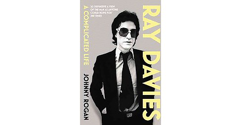 Ray Davies : A Complicated Life (Reprint) (Paperback) (Johnny Rogan) - image 1 of 1