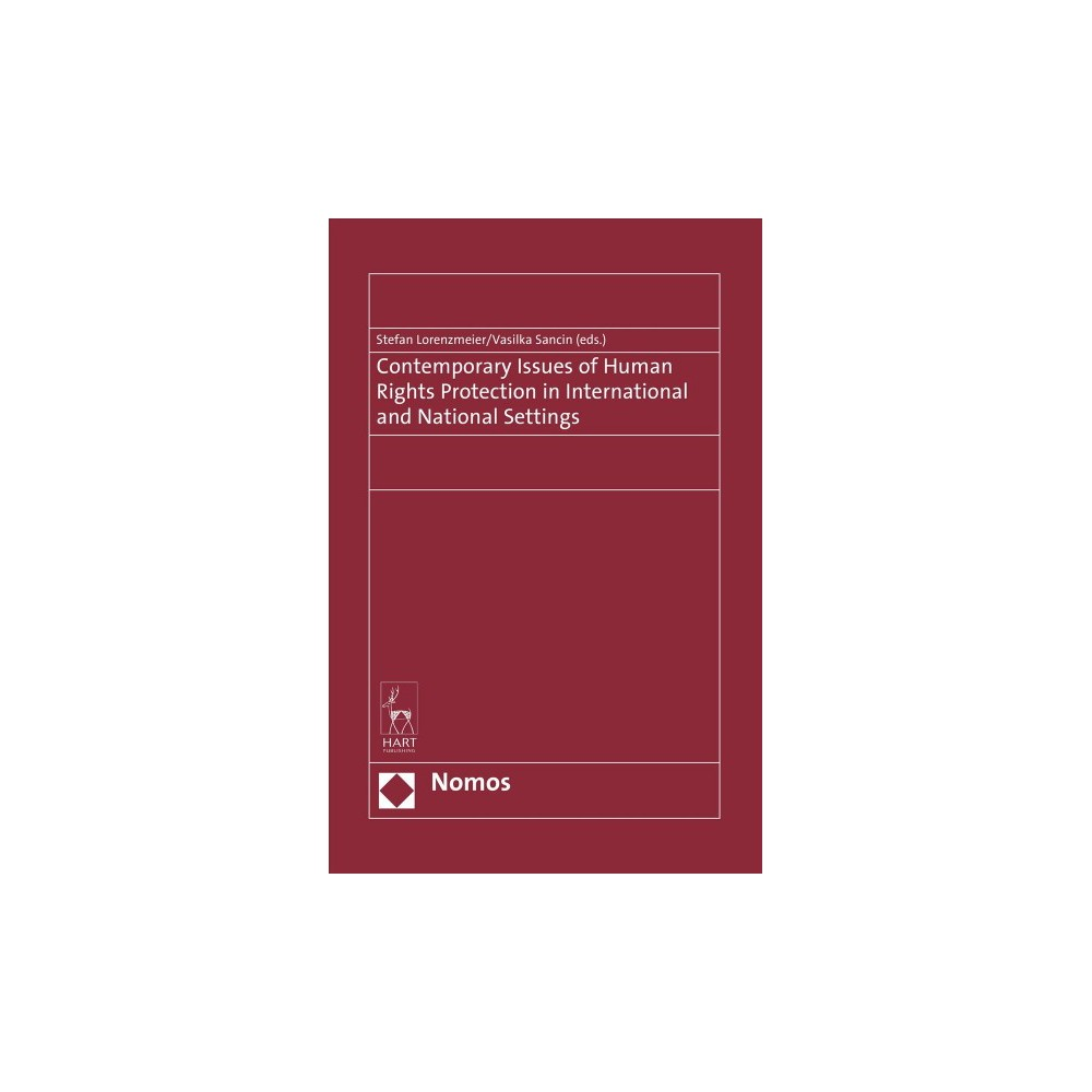 Contemporary Issues of Human Rights Protection in International and National Settings - (Hardcover)
