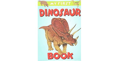 My First Dinosaur Book (Hardcover) - image 1 of 1