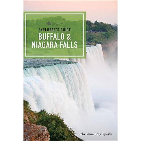Explorer's Guide Buffalo & Niagara Falls - (Explorer's Complete) by  Christine A Smyczynski (Paperback) - image 1 of 1