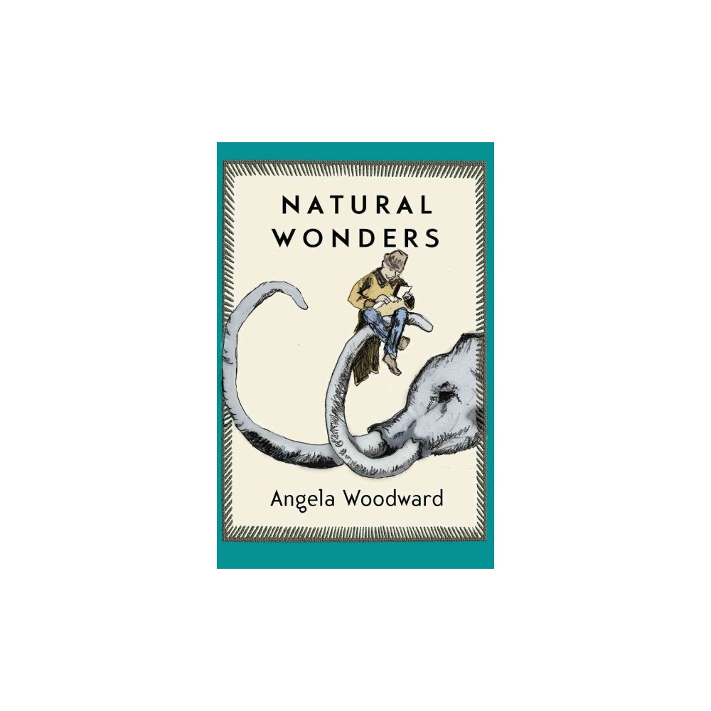 Natural Wonders - by Angela Woodward (Paperback)