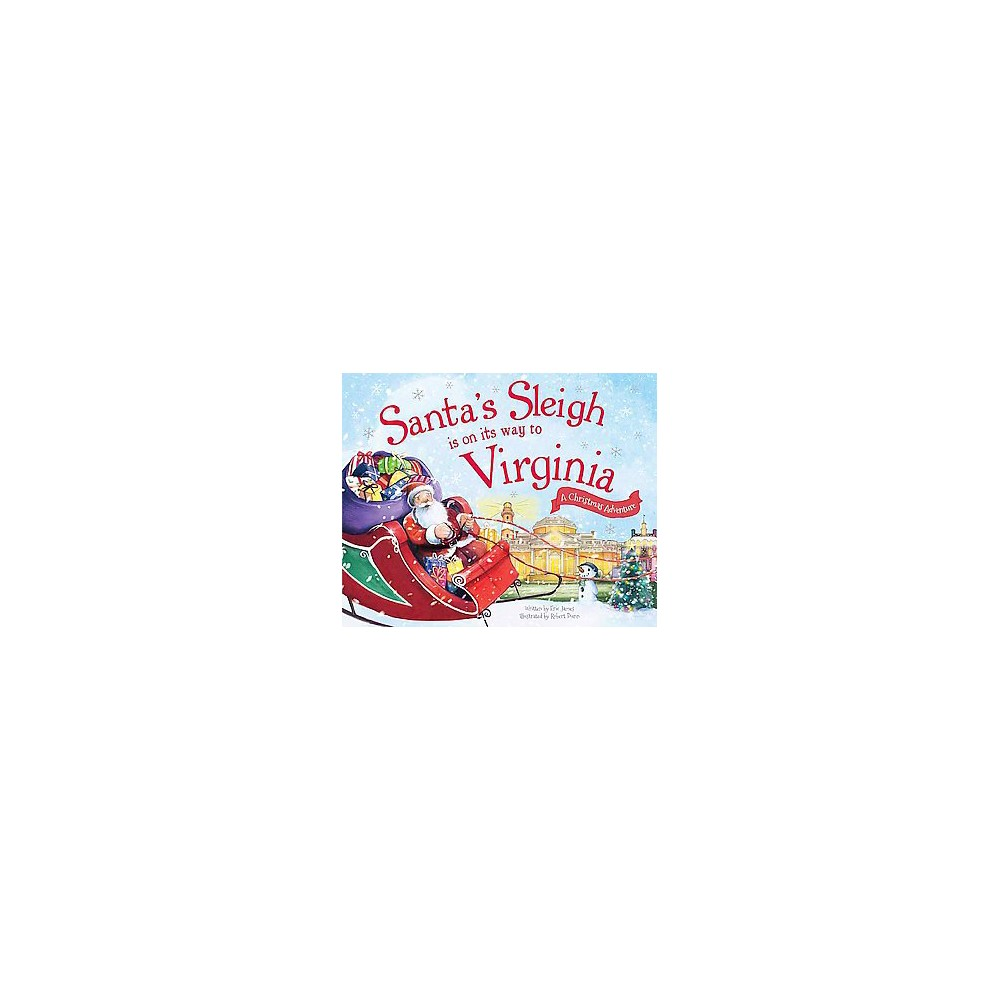 Santa's Sleigh Is on Its Way to Virginia ( A Christmas Adventure) (Hardcover) by Eric James