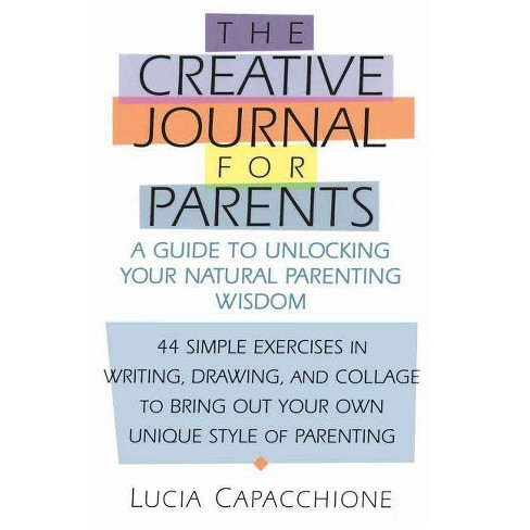 Creative Journal for Parents - by  Lucia Capacchione (Paperback) - image 1 of 1