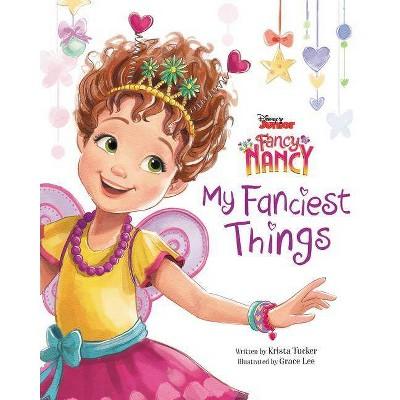 My Fanciest Things - (Disney Junior Fancy Nancy)by Krista Tucker (School And Library)