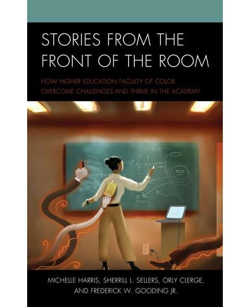 Stories from the Front of the Room : How Higher Education Faculty of Color Overcome Challenges and - image 1 of 1