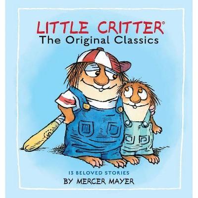 Little Critter: The Original Classics (Little Critter)- by Mercer Mayer (Hardcover)